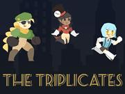 The Triplicates