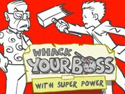 Whack Your Boss Super Power